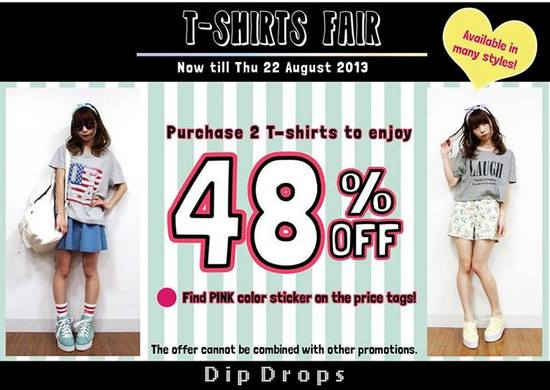 Dip Drops T-Shirt Fair (Till 22 Aug 2013)